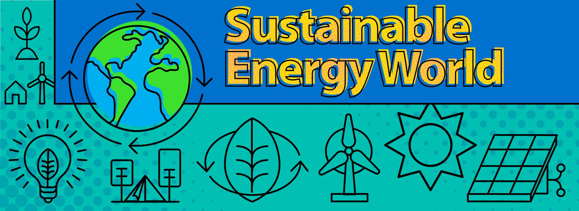 Sustainable Energy World